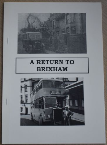 A Return to Brixham, by Roger Grimley, subtitled 'Early public transport in and around Brixham'